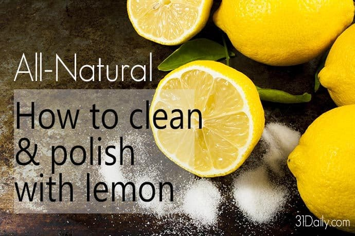 All Natural Solution: Lemons for Removing Rust and Polishing | 31Daily.com
