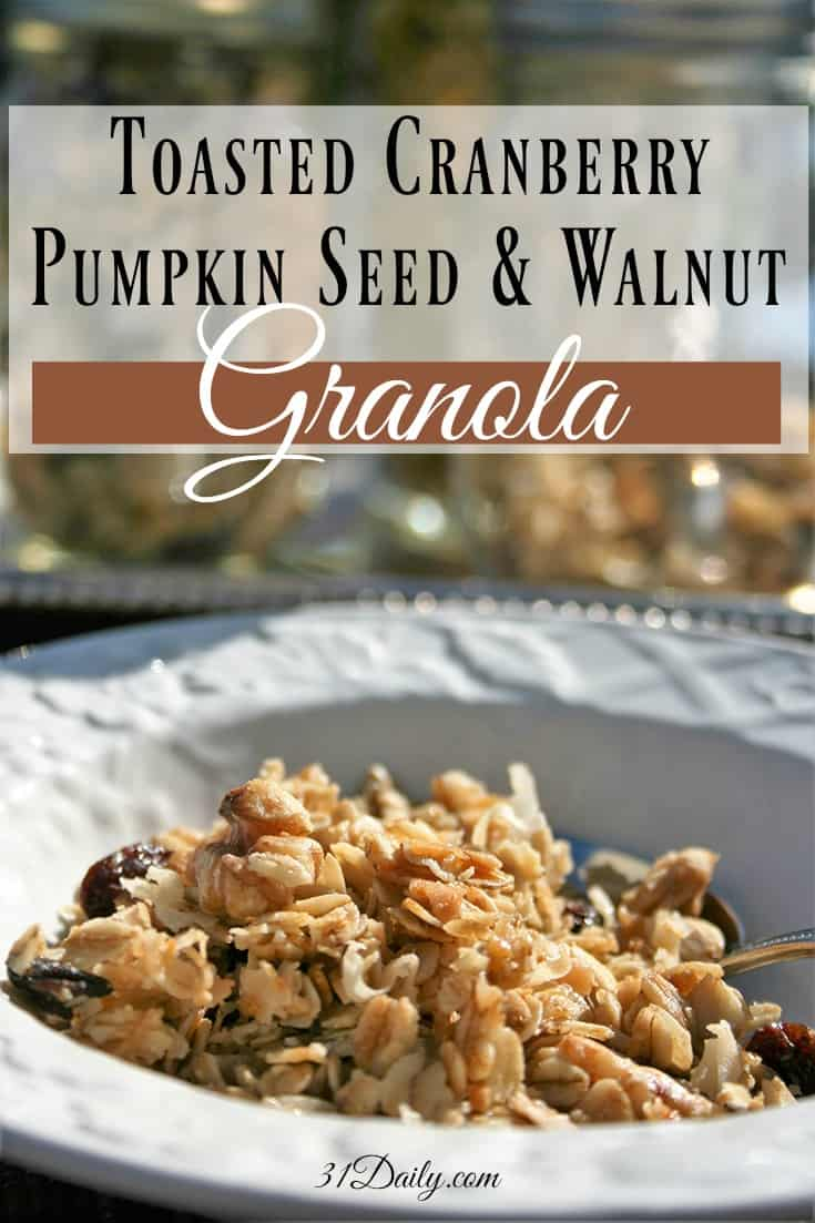 Toasted Cranberry Pumpkin Seed and Walnut Granola | 31Daily.com