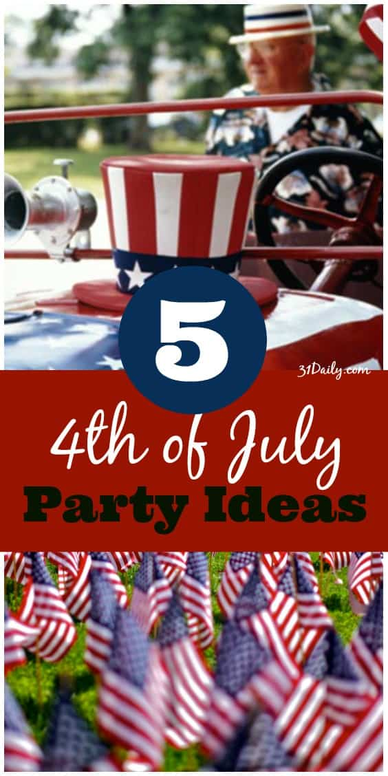 5 Ways to Celebrate with 4th of July Party Ideas | 31Daily.com