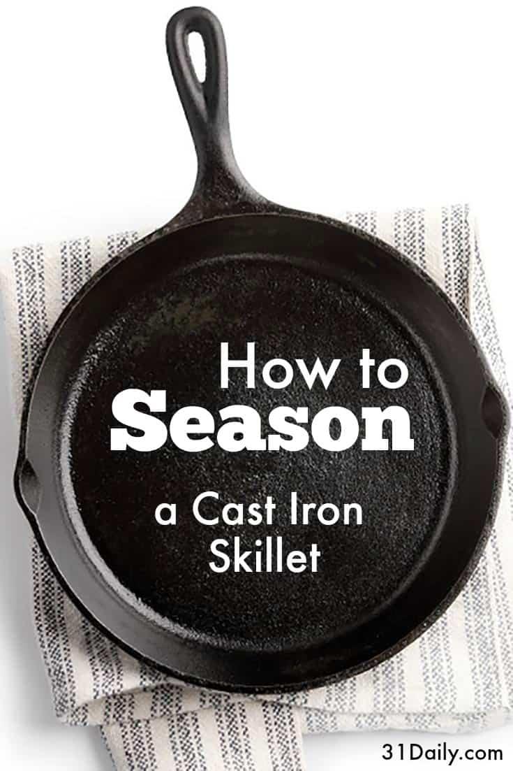 How to Season a Cast Iron Skillet | 31Daily.com