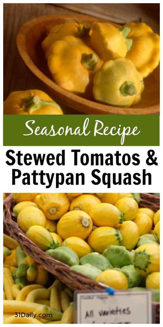 A seasonal favorite - Stewed Tomato, Zucchini and Pattypan Squash Recipe | 31Daily.com