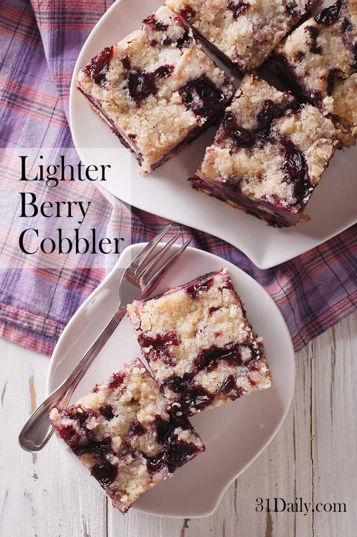 A lighter version of a seasonal favorite -- Berry Cobbler. Recipe at 31Daily.com