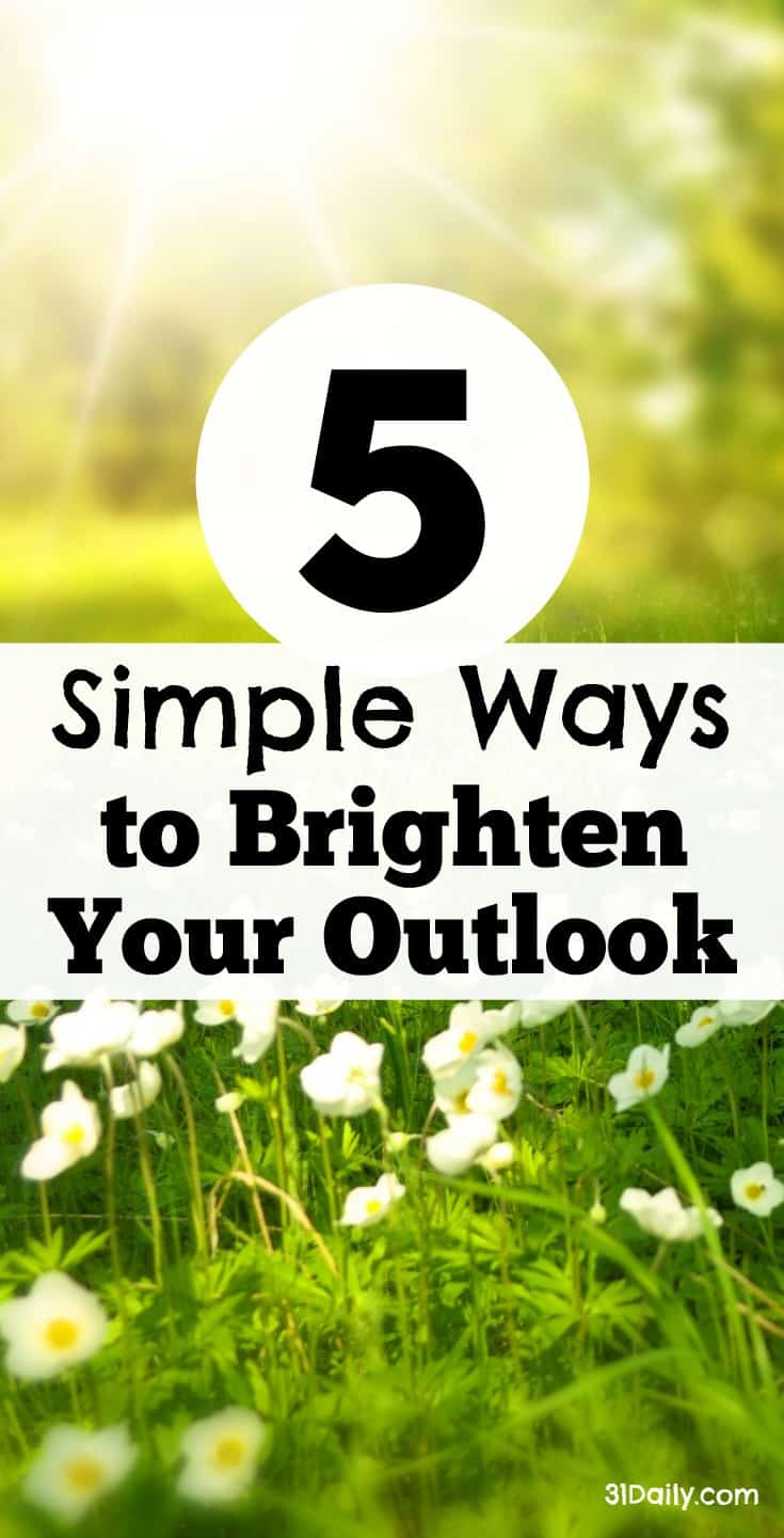 5 Ways to Brighten Your Outlook | 31Daily.com