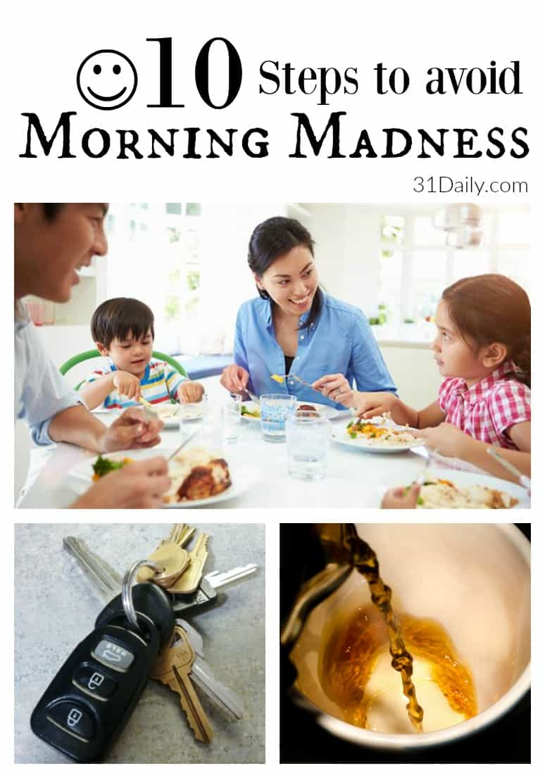 10 Steps to Saving Time and Avoid Morning Madness at 31Daily.com