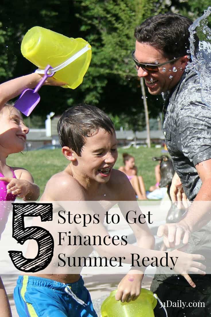 5 Steps to Get Finances Summer Ready at 31Daily.com