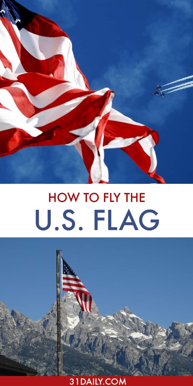 How to Fly the U.S. Flag on Patriotic Holidays | 31Daily.com