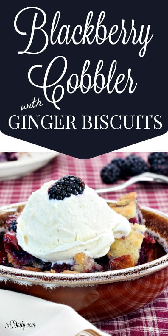 Blackberry Cobbler with Ginger Biscuits Recipe at 31Daily.com