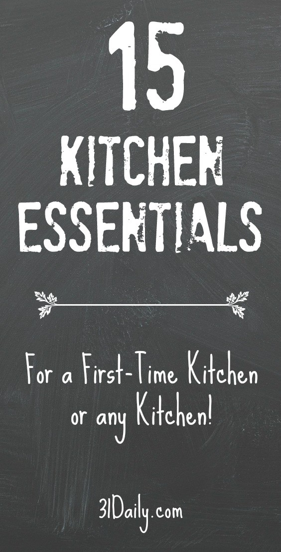 15 Kitchen Essentials to Set Up a First Time Kitchen | 31Daily.com