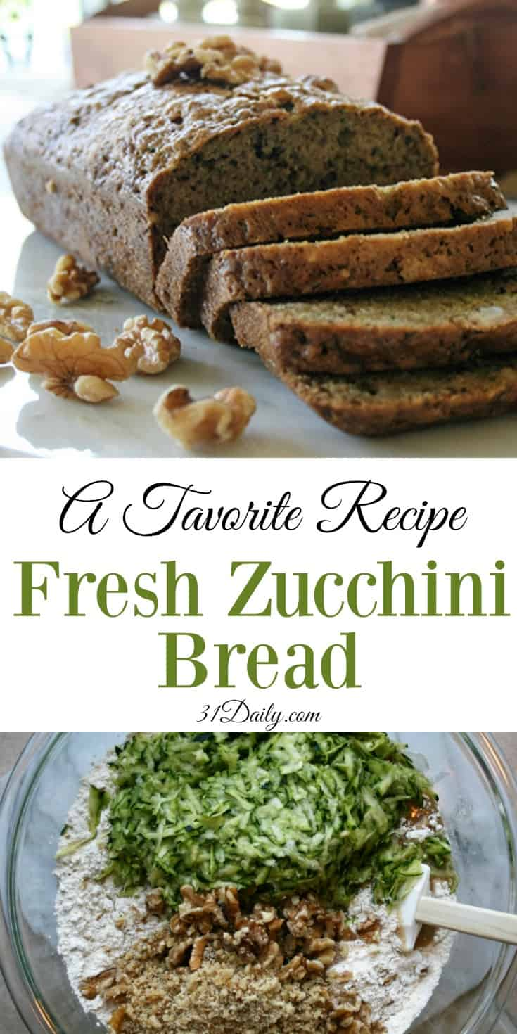 A Favorite Fresh Zucchini Bread Recipe | 31Daily.com