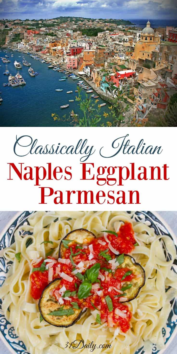 Classically Italian: Naples Eggplant Parmesan | 31Daily.com