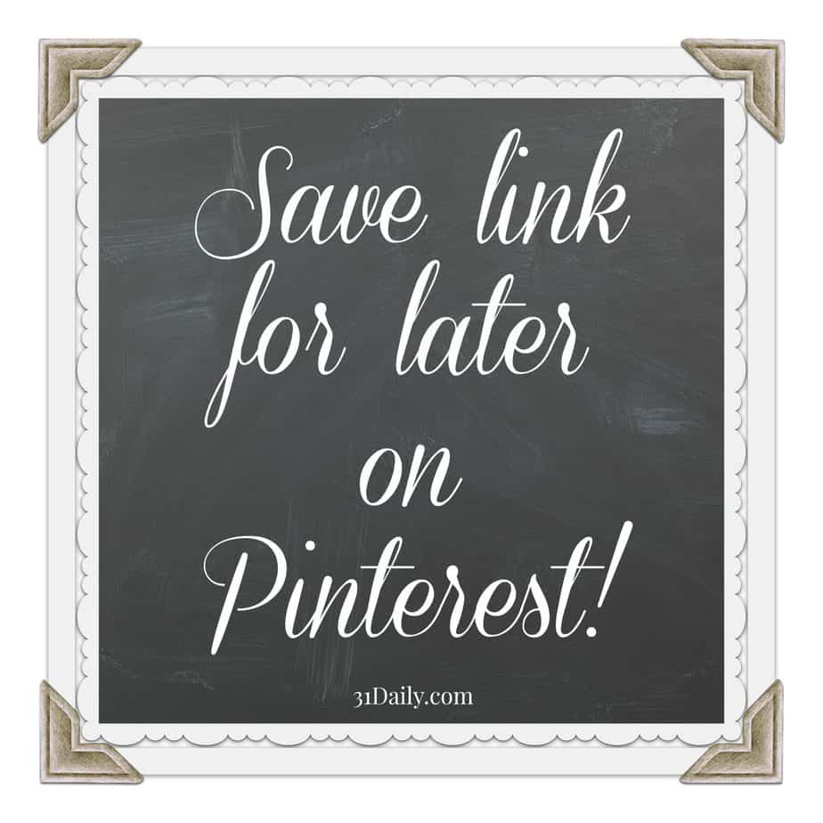 Save for Later on Pinterest | 31Daily.com