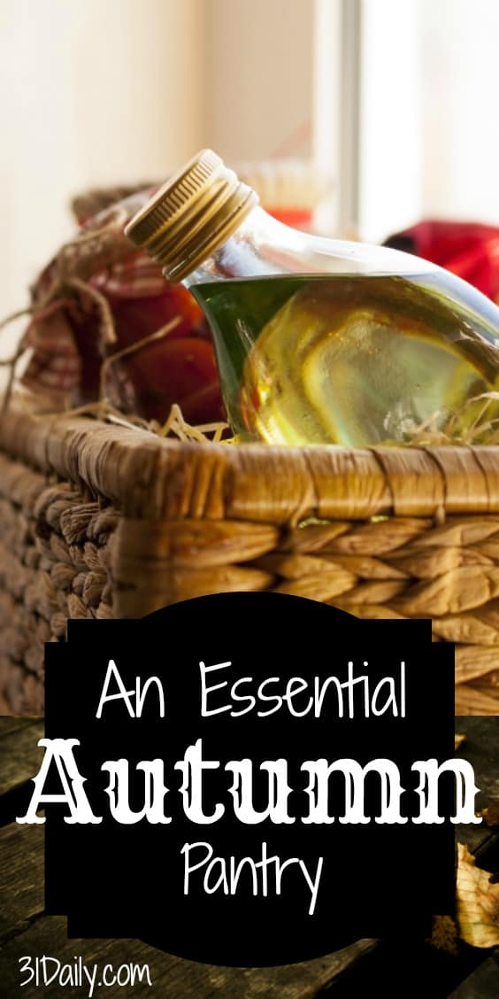 Autumn Essentials Pantry: Basics for Fall Baking and Cooking | 31Daily.com
