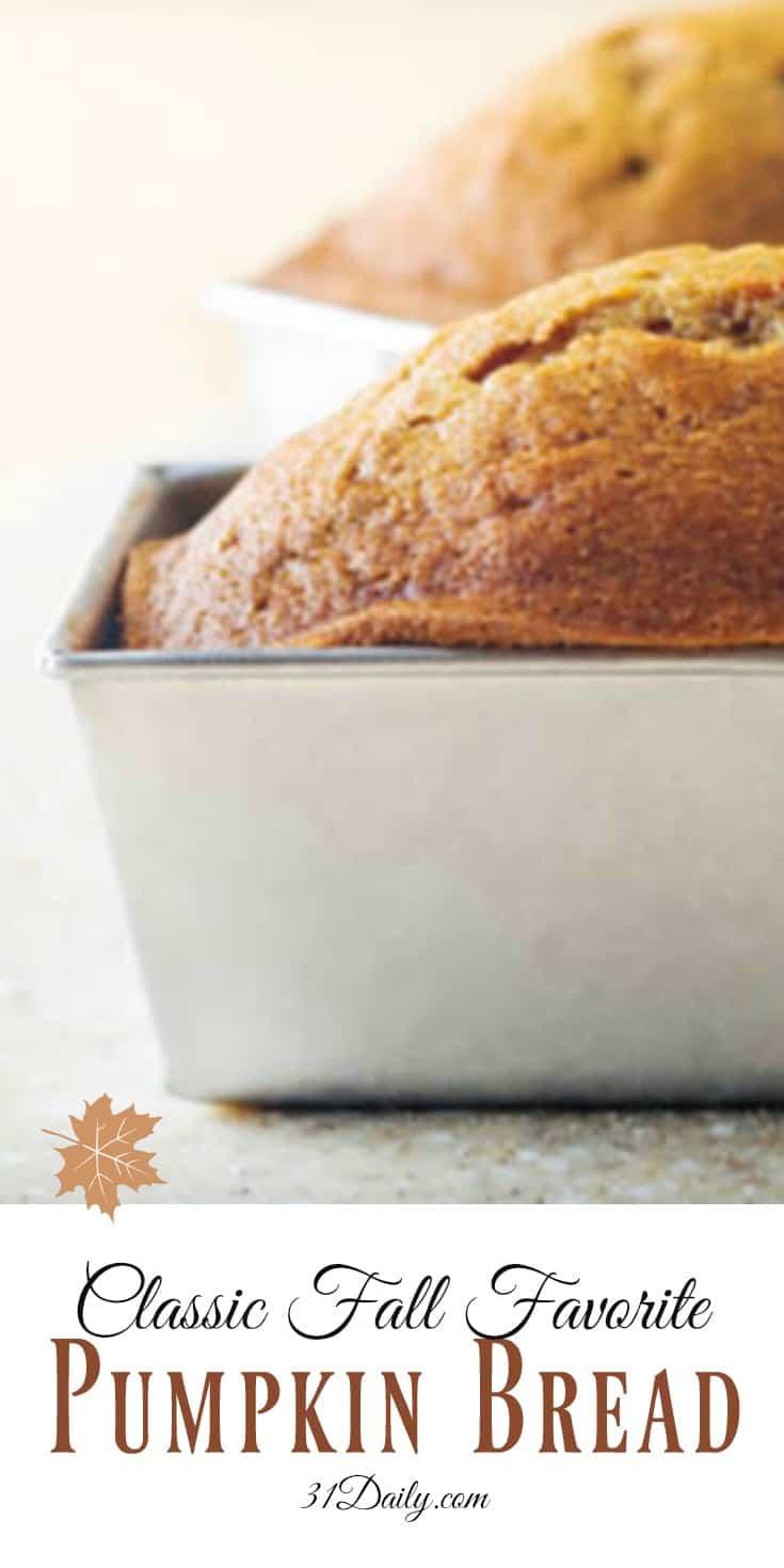 A Classic Fall Favorite - Pumpkin Bread | 31Daily.com