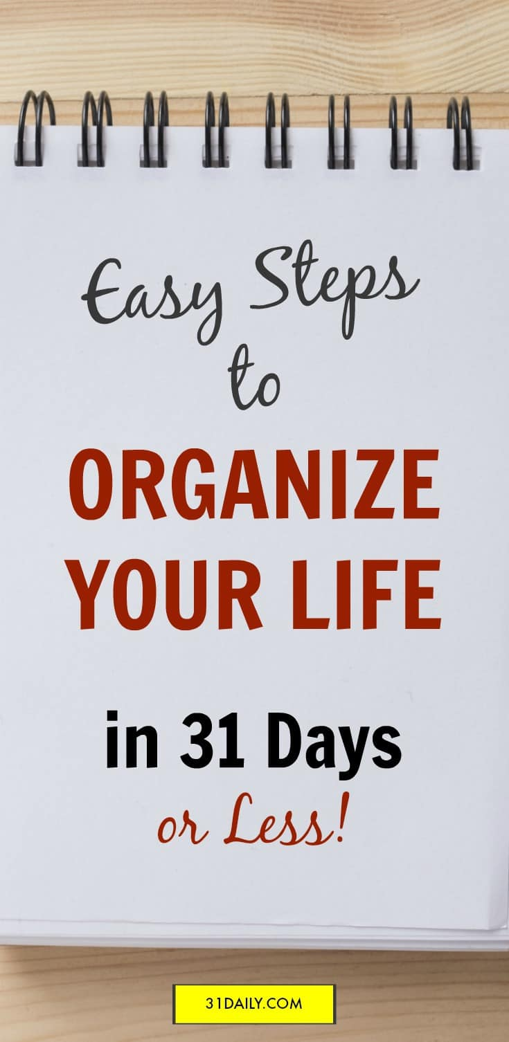 Easy Steps to an Organized Life in 31 Days or Less | 31Daily.com