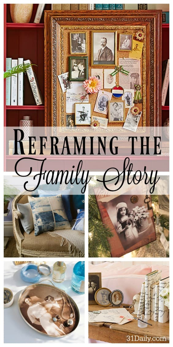 Reframing the Sharing of a Family Story | 31Daily.com
