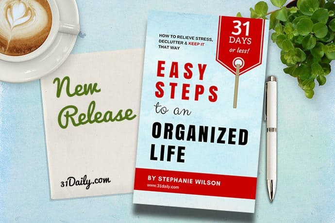 New Release: Easy Steps to an Organized Life in 31 Days