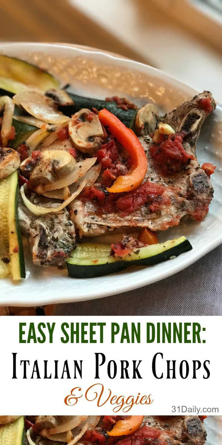 Italian Pork Chops and Veggies Sheet Pan Dinner | 31Daily.com