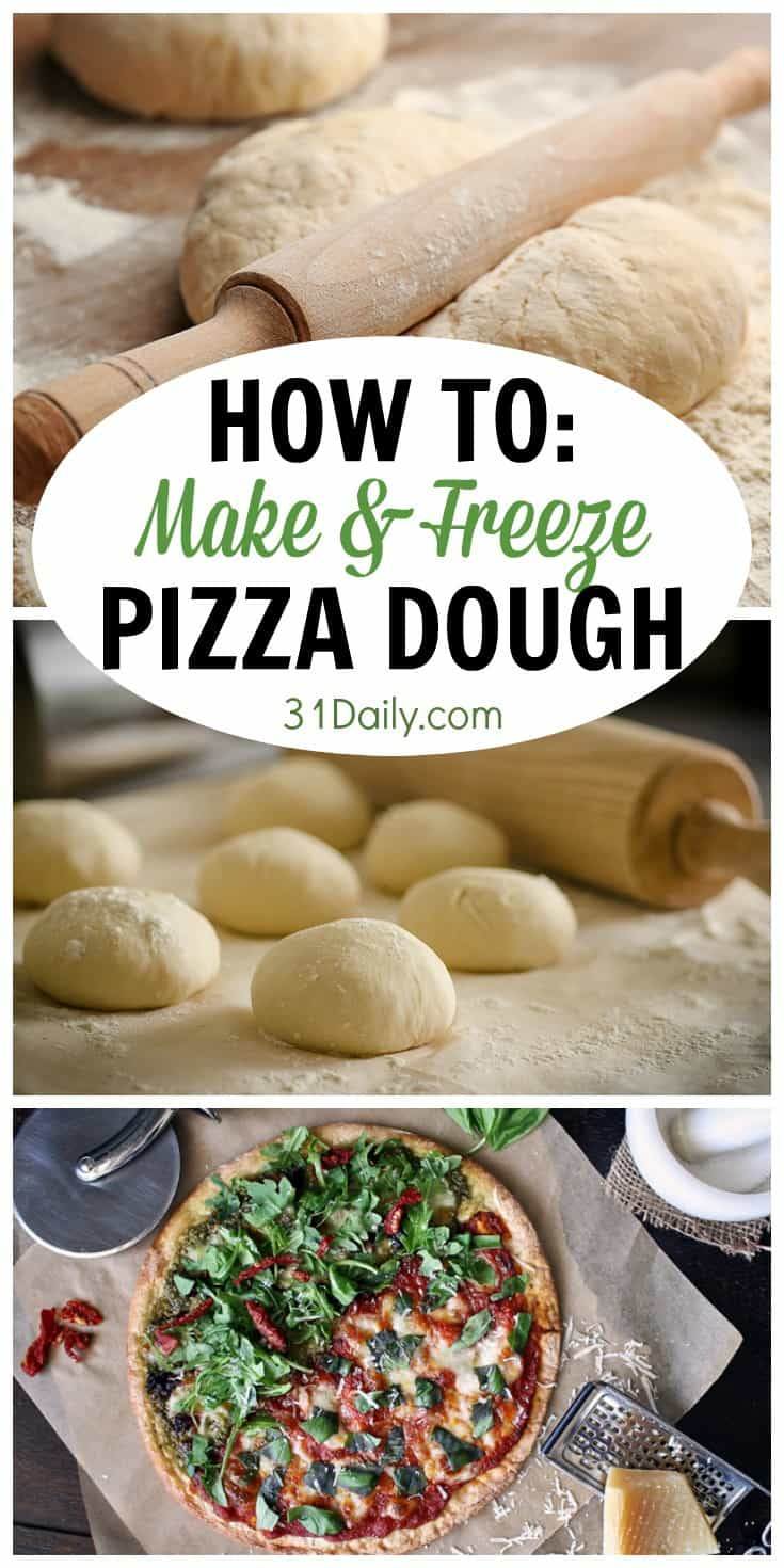 How to Make and Freeze a Favorite Pizza Dough Recipe | 31Daily.com