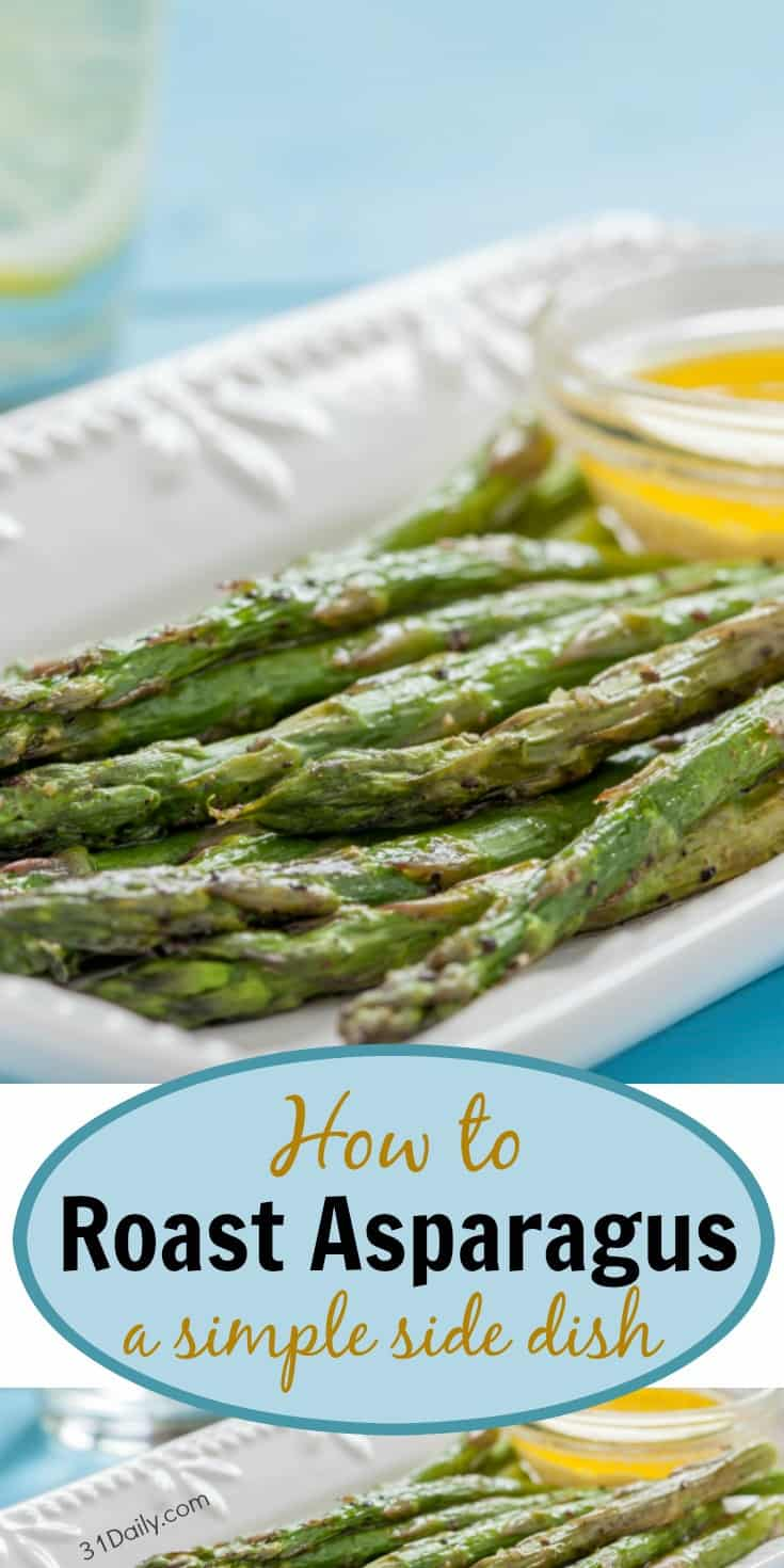 How to Roast Asparagus: a Quick and Easy Method | 31Daily.com