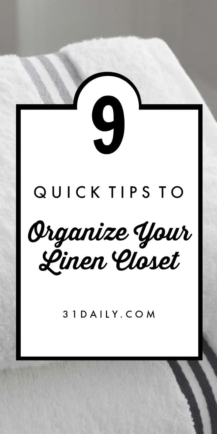 9 Quick Tips to Organize Your Linen Closet | 31Daily.com