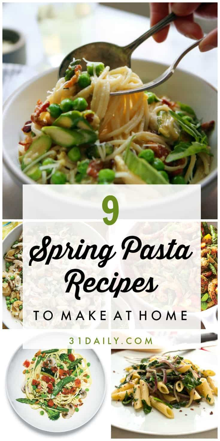 9 Spring Pasta Recipes You'll Want to Make This Season | 31Daily.com