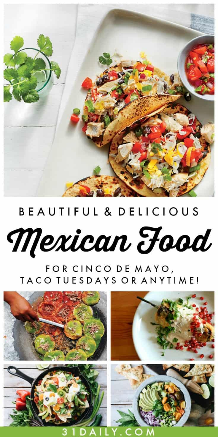 Beautiful and Delicious Mexican Food | 31Daily.com