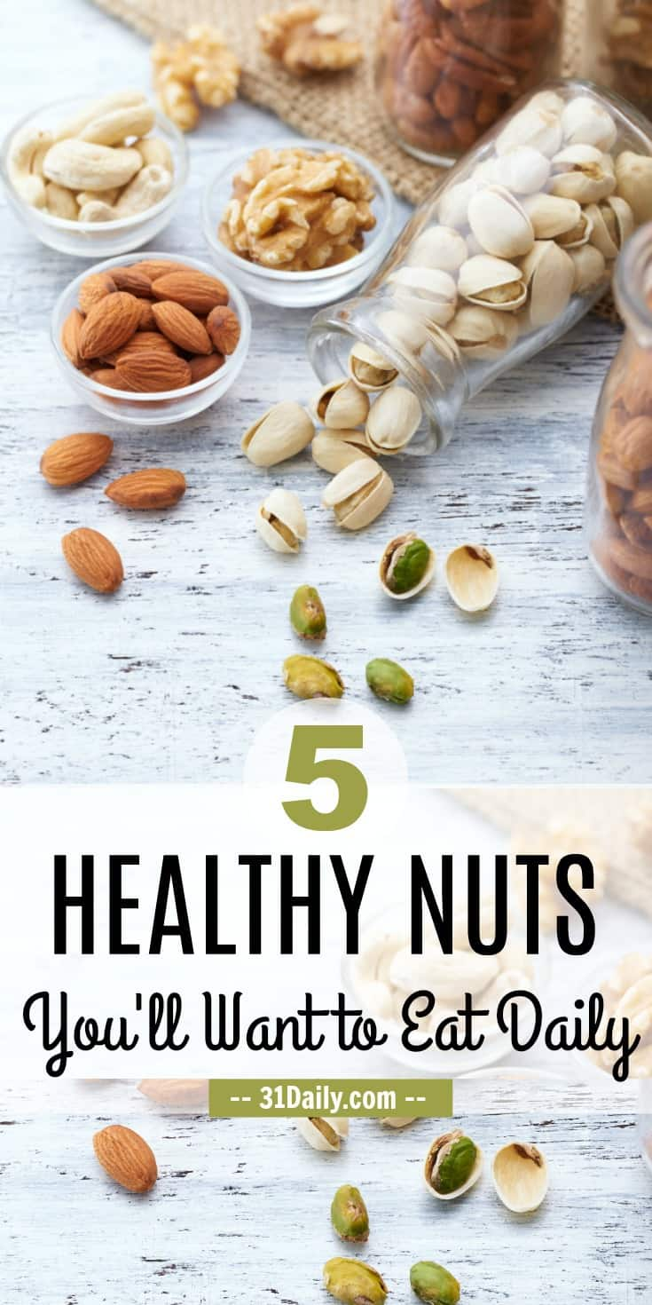 5 Healthy Nuts You'll Want to Eat Daily | 31Daily.com