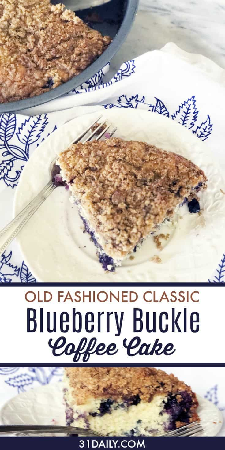Blueberry Buckle Coffee Cake: A Time Honored Classic | 31Daily.com