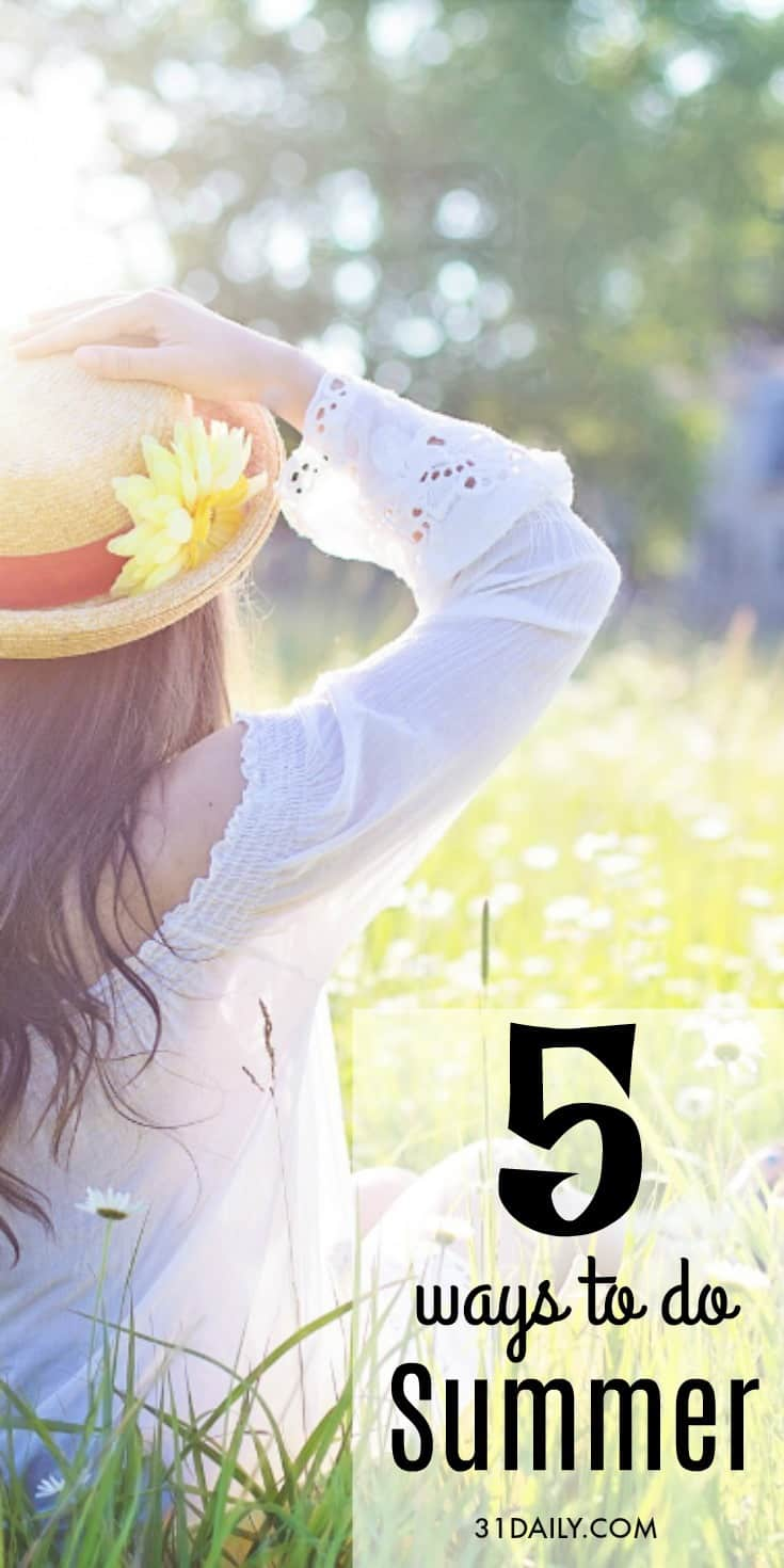 5 Ways to Get the Most out of Summer | 31Daily.com