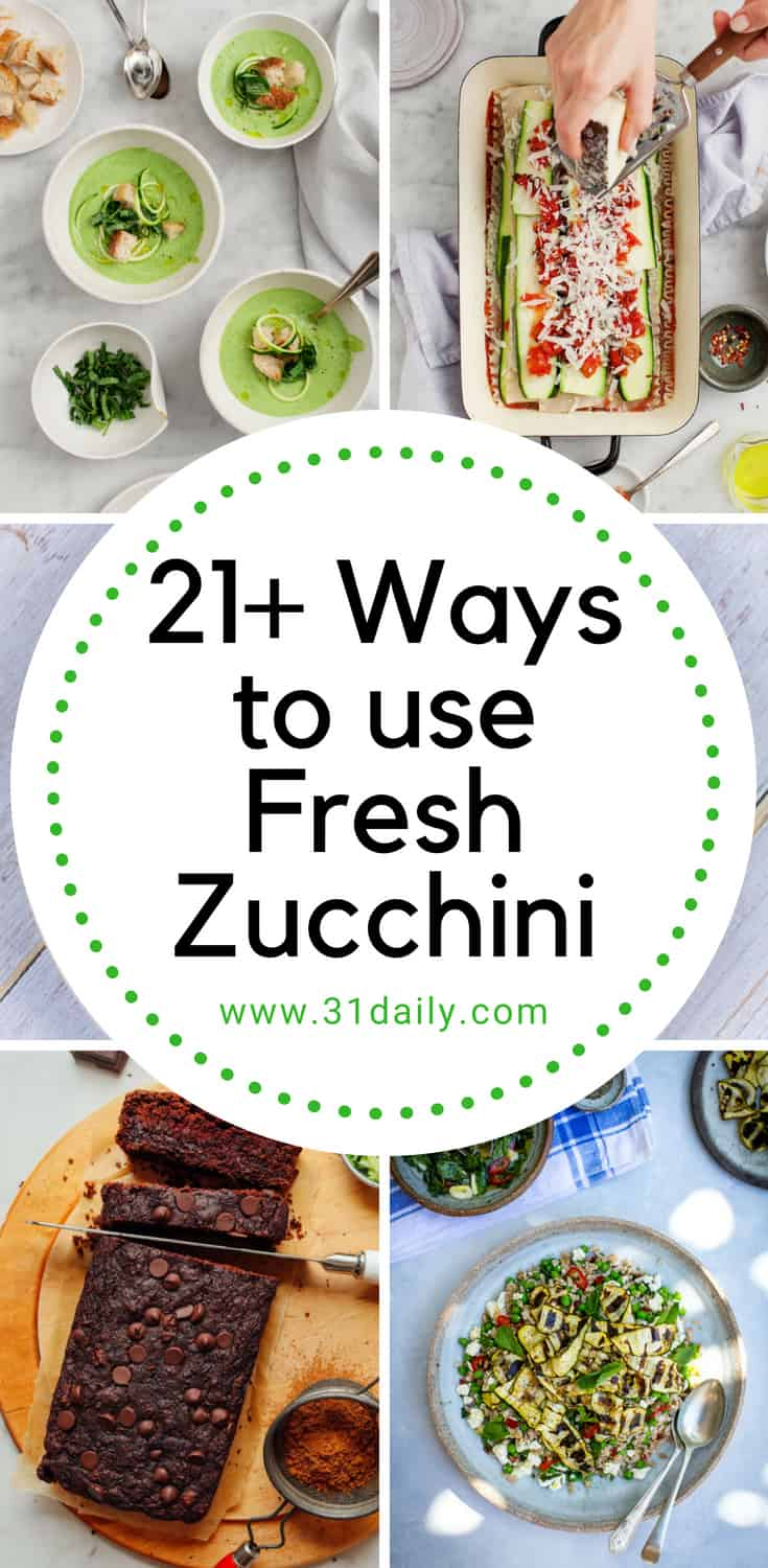 21+ Ways to Use Fresh Zucchini | 31Daily.com