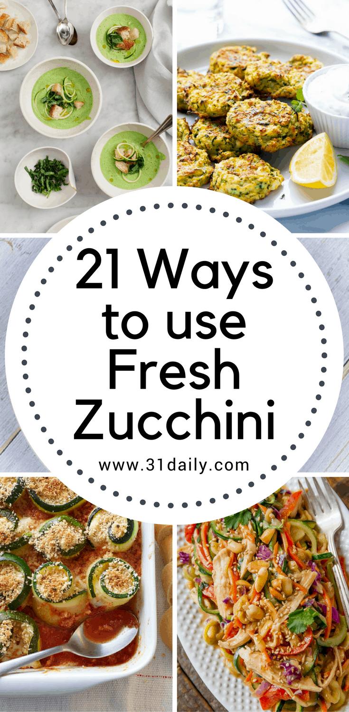 21 Ways to Use Fresh Zucchini | 31Daily.com
