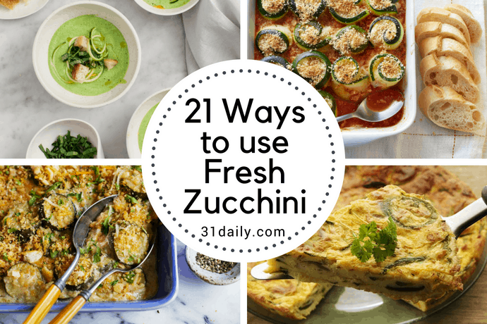 21 Ways to Use Fresh Zucchini