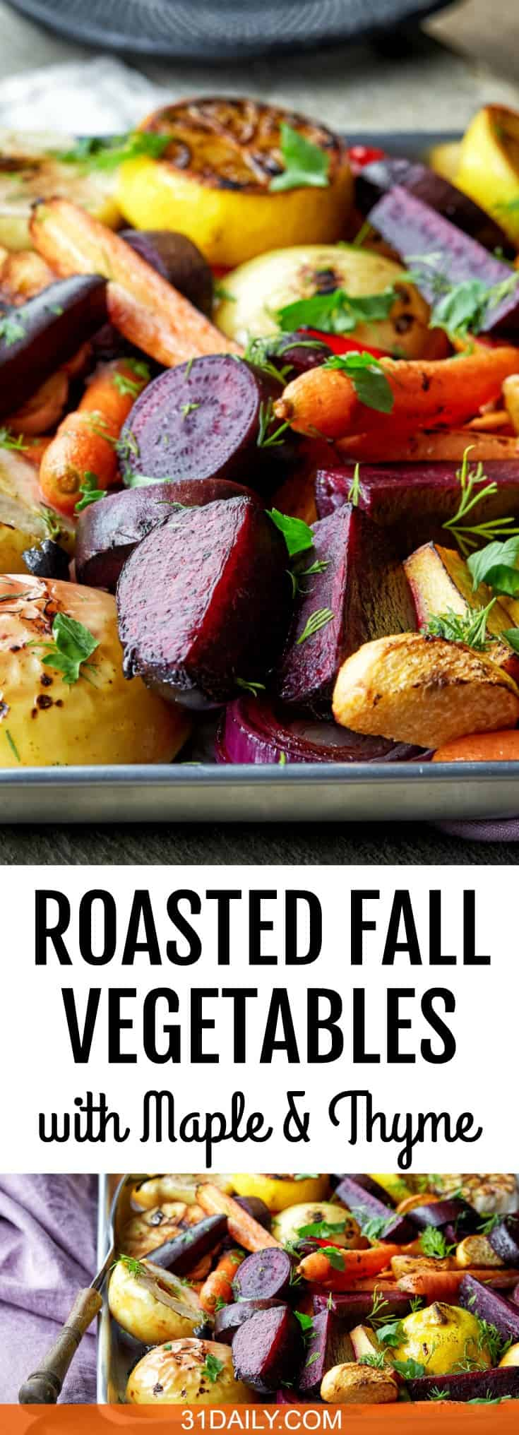 Roasted Fall Vegetables with Maple, Thyme and Apple | 31Daily.com