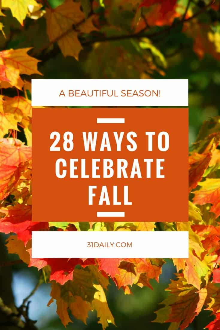 28 Ways to Celebrate Fall | 31Daily.com