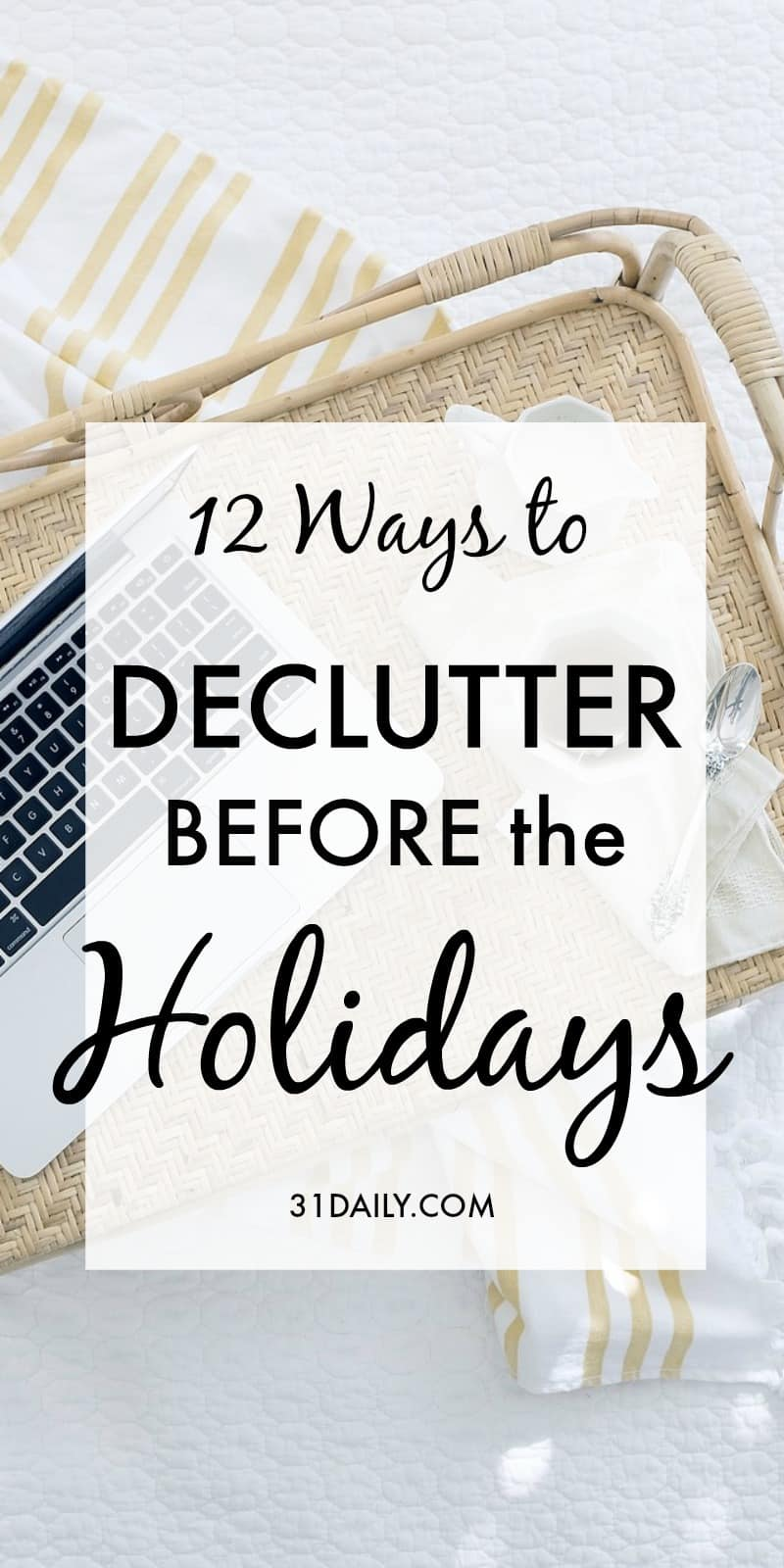 12 Ways to Declutter Before the Holidays | 31Daily.com