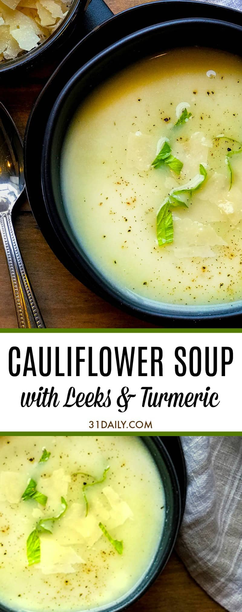 Creamy Cauliflower Soup with Leeks and Turmeric | 31Daily.com