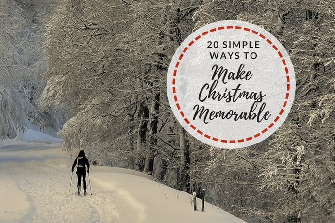 20 Simple Ways to Make Christmas Memorable This Year | 31Daily.com