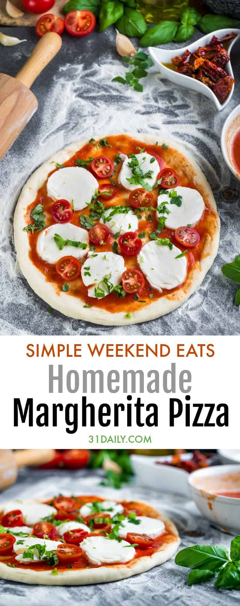 Homemade Margherita Pizza Recipe: Simple Weekend Eats | 31Daily.com