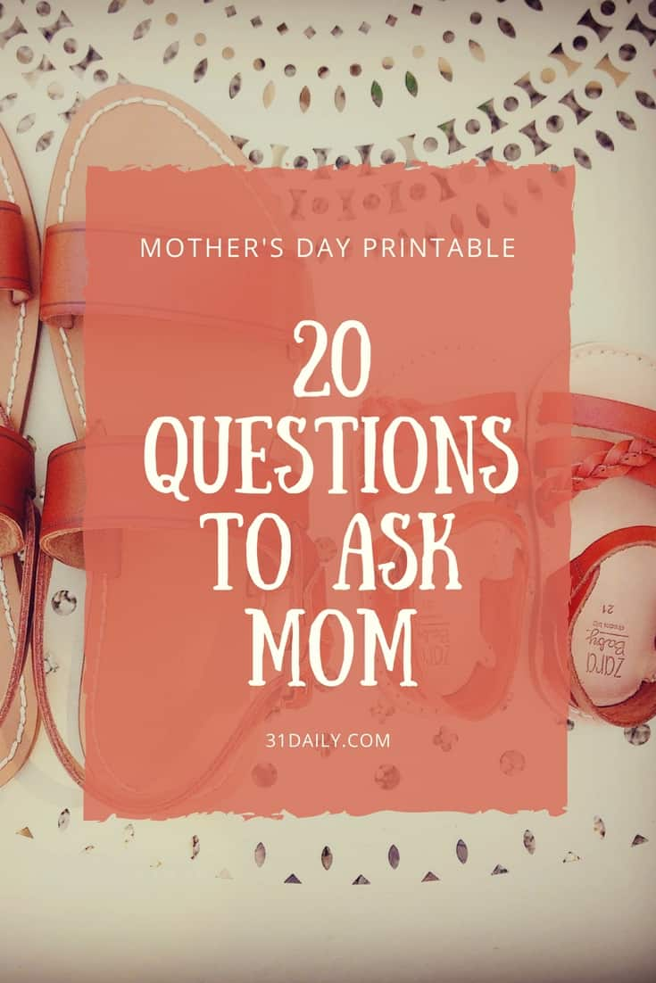 About My Mom: Mother's Day Questions to Ask | 31Daily.com
