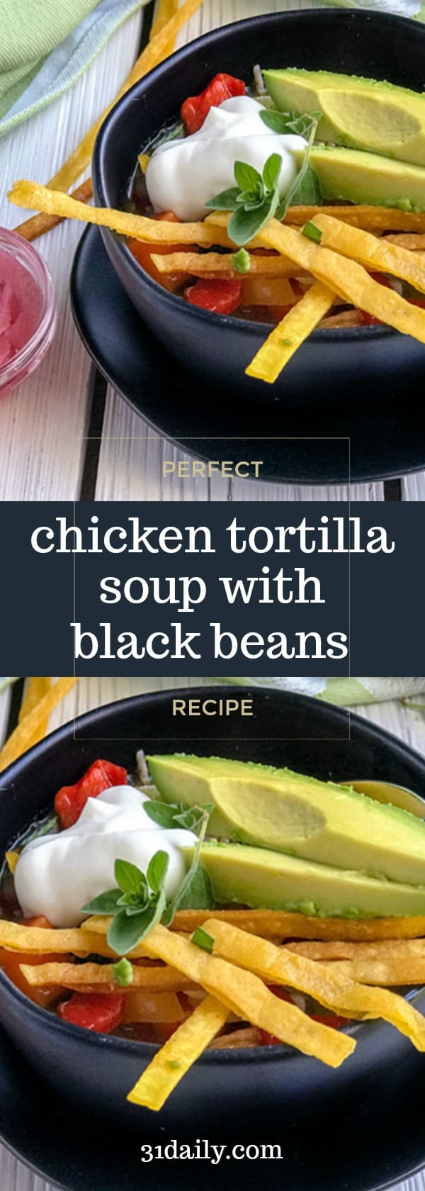 Chicken Tortilla Soup with Black Beans and Crispy Tortilla Strips | 31Daily.com