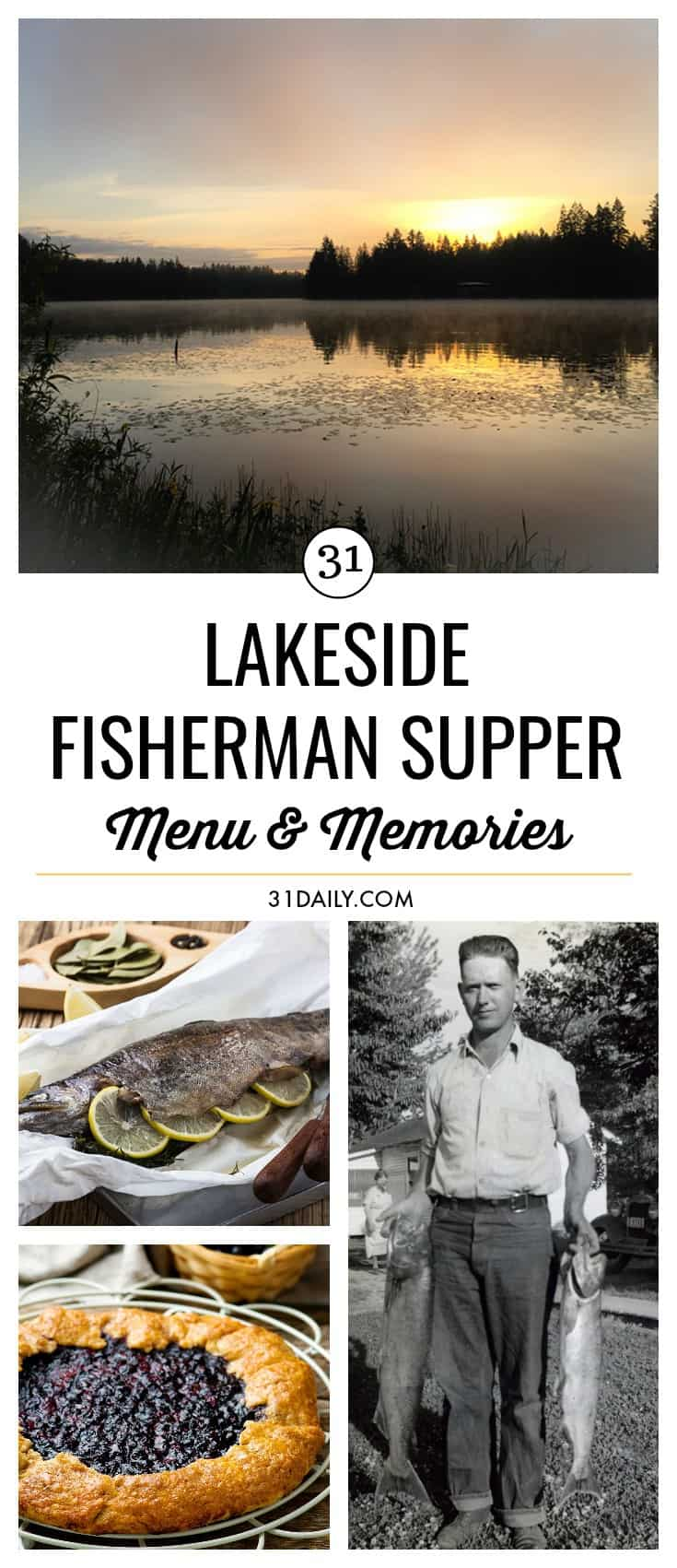 Father's Day Menu -- A Lakeside Fisherman Supper -- outdoorsy foods with flavorful herbs, seasonal produce with a little classic comfort food. 31Daily.com