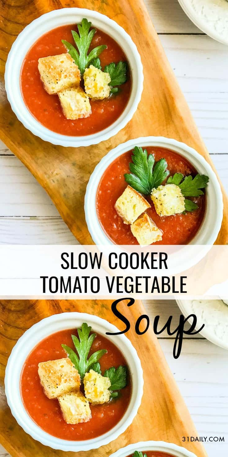 Slow Cooker Tomato Vegetable Soup with Parmesan Croutons   31Daily.com
