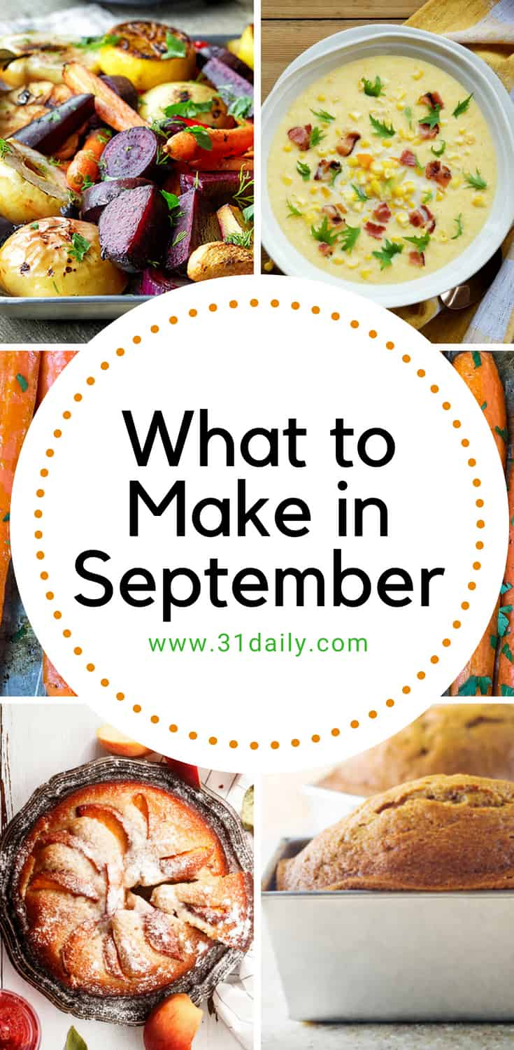 What to Make in September Recipes and Ideas | 31Daily.com