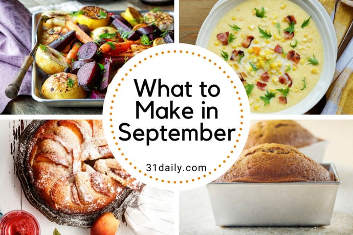 What to Make in September Recipes and Ideas