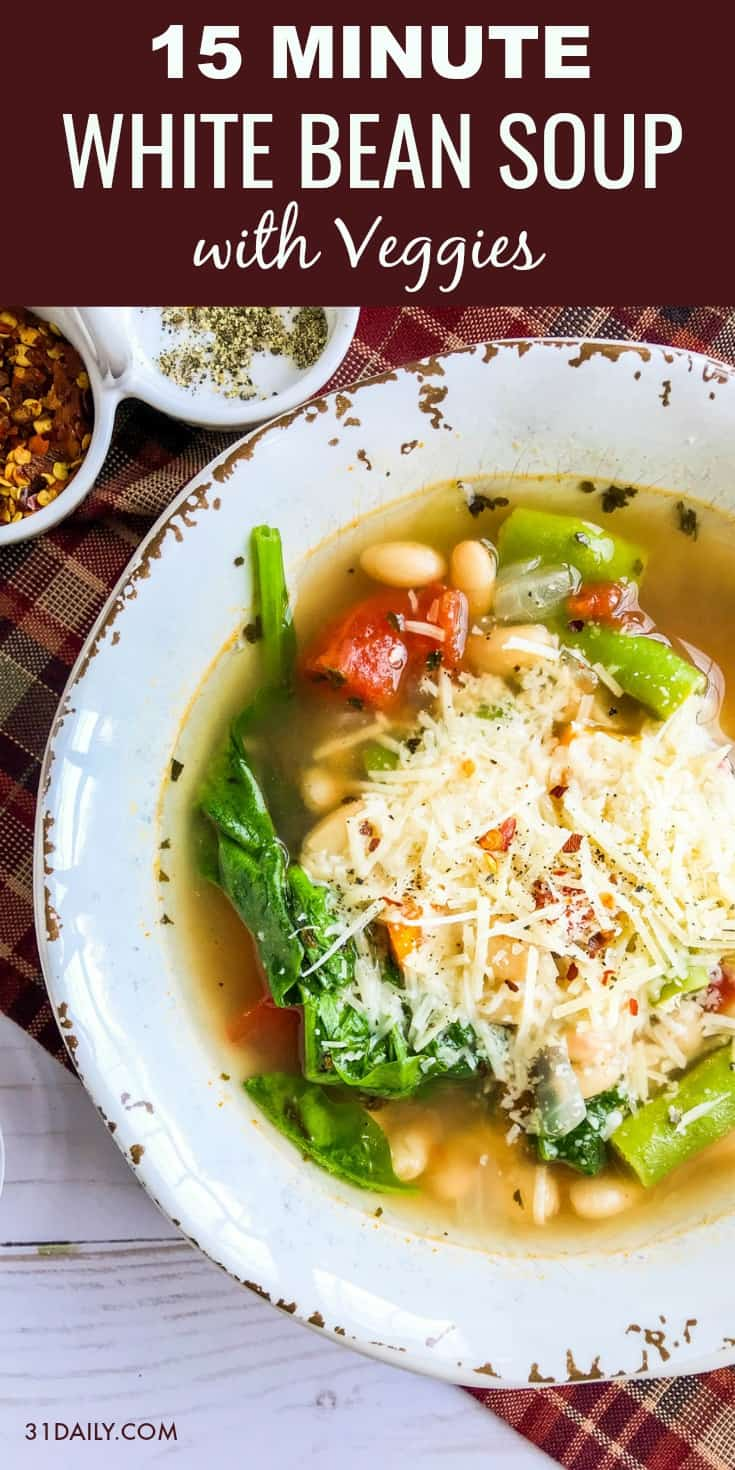 15 Minute White Bean Soup with Garden Vegetables   31Daily.com