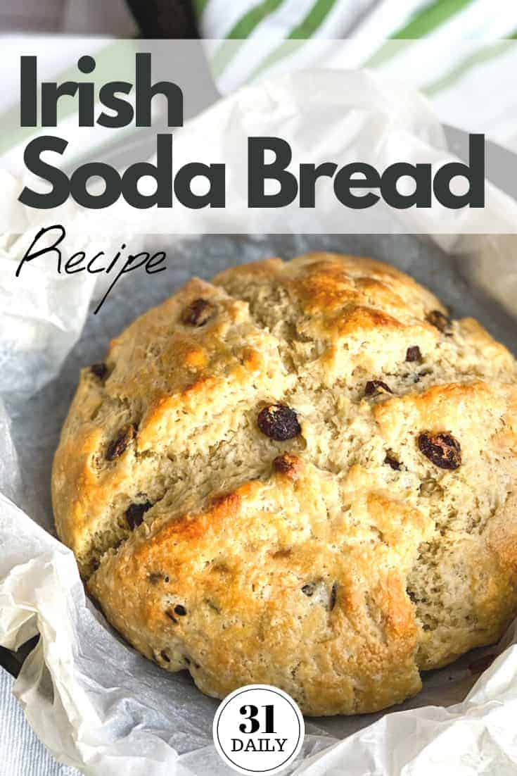 Irish Soda Bread with Buttermilk and Raisins is a favorite St. Patrick's Day tradition at our house. Soft and tender on the inside, with a hint of sweetness, the buttermilk delivers a subtle tang that is absolutely delicious. #stpatricksday #irish #sodabread #irishsodabread #breadrecipes #ireland #31Daily