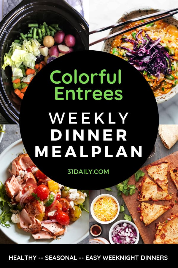 Dinner Meal Plan // Week 15: Colorful Entrées | 31Daily.com