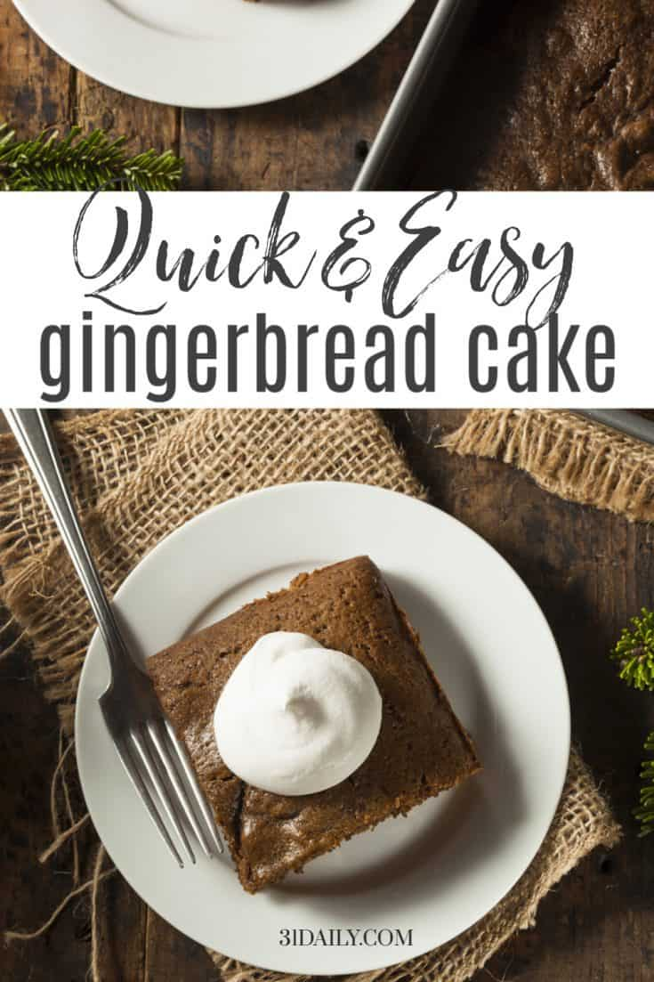 Celebrate the holidays with a simple, easy gingerbread cake, moist and delicious with molasses and ground spices of the season. A cozy holiday cake! #gingerbread #Christmas #holidays #cakes #easyrecipes #31Daily